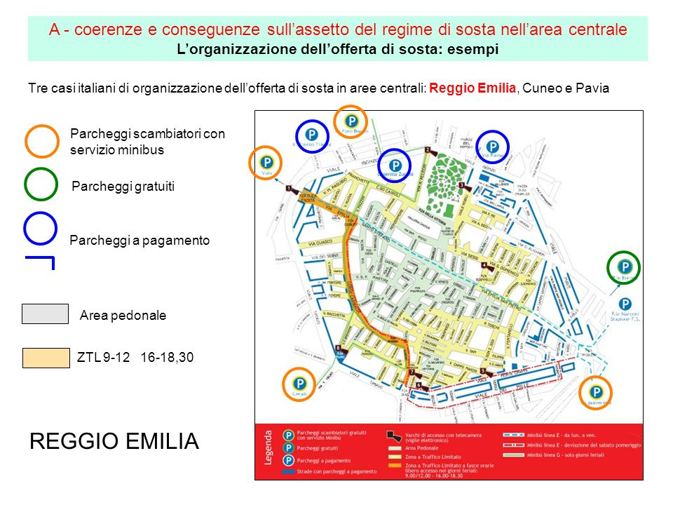 Tre casi italiani di organizzazione dellofferta di sosta in aree centrali: Reggio Emilia, Cuneo e Pavia A - coerenze e conseguenze sullassetto del reg