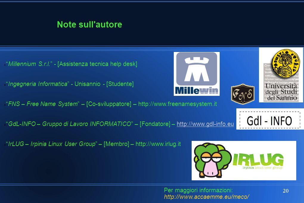 20 Note sull autore Per maggiori informazioni: http://www.accaemme.eu/meco/ Millennium S.r.l.