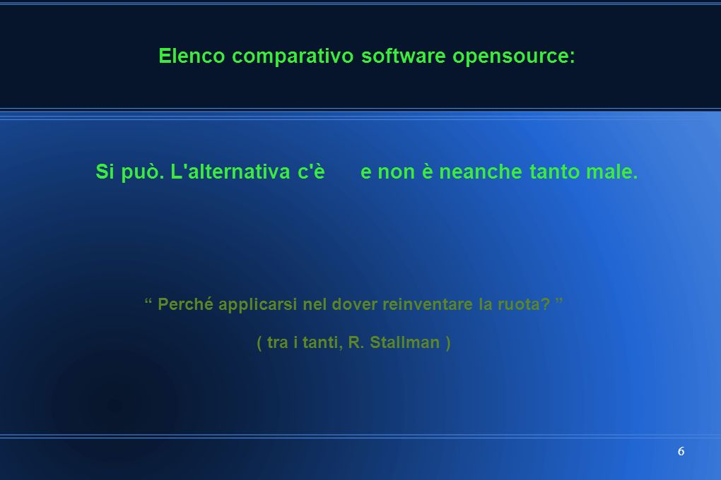 6 Elenco comparativo software opensource: Si può. L alternativa c è e non è neanche tanto male.