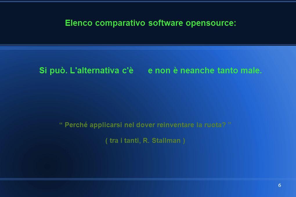 6 Elenco comparativo software opensource: Si può. L'alternativa c'è e non è neanche tanto male. Perché applicarsi nel dover reinventare la ruota? ( tr