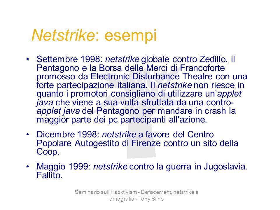 Seminario sull'Hacktivism - Defacement, netstrike e omografia - Tony Siino Netstrike: esempi Settembre 1998: netstrike globale contro Zedillo, il Pent