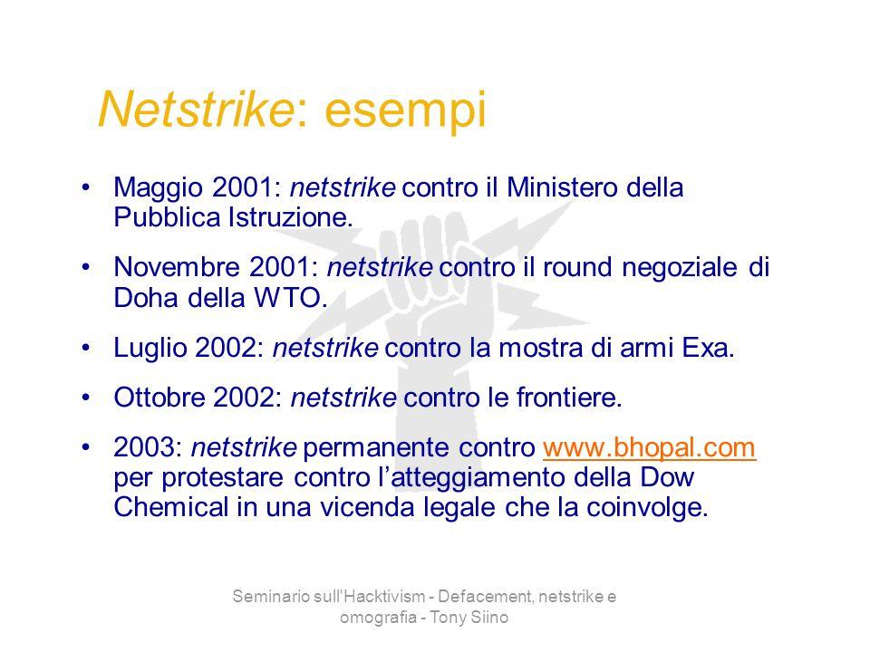 Seminario sull'Hacktivism - Defacement, netstrike e omografia - Tony Siino Netstrike: esempi Maggio 2001: netstrike contro il Ministero della Pubblica