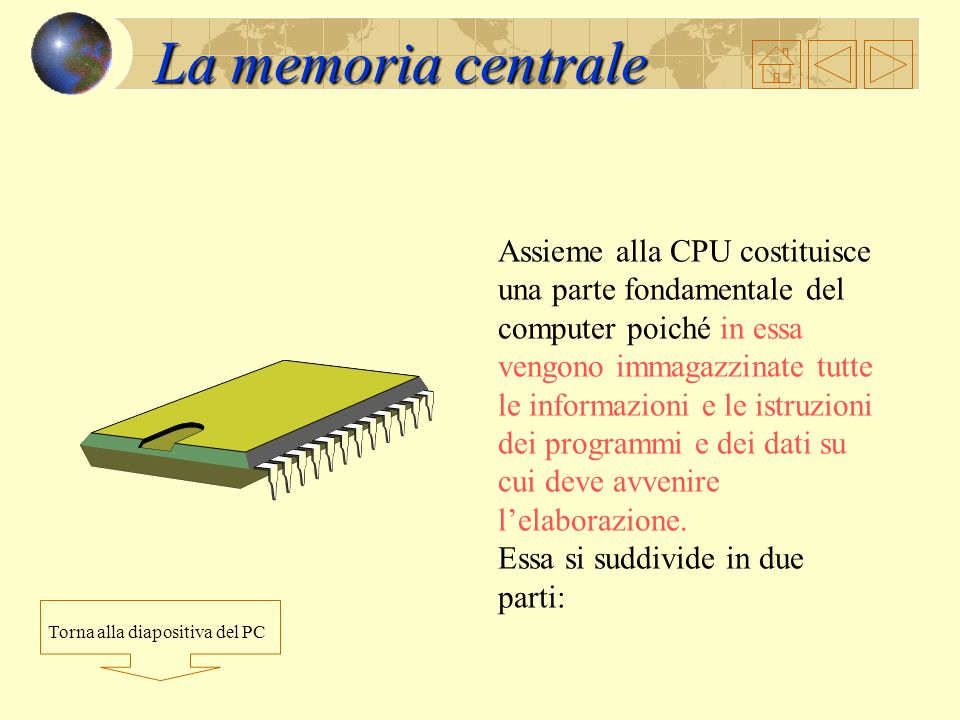 La CPU (Central Process Unit) è in sostanza il microprocessore del sistema in cui hanno luogo tutti i processi di elaborazione. Essa comprende: lunità