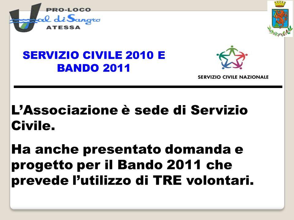 SERVIZIO CIVILE 2010 E BANDO 2011 LAssociazione è sede di Servizio Civile. Ha anche presentato domanda e progetto per il Bando 2011 che prevede lutili