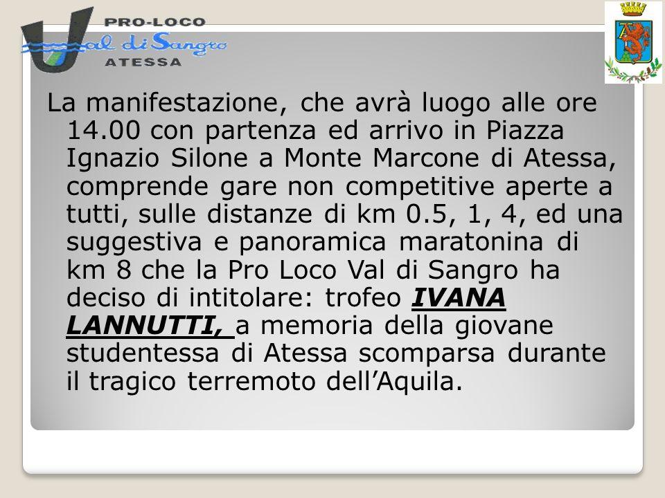 La manifestazione, che avrà luogo alle ore 14.00 con partenza ed arrivo in Piazza Ignazio Silone a Monte Marcone di Atessa, comprende gare non competi