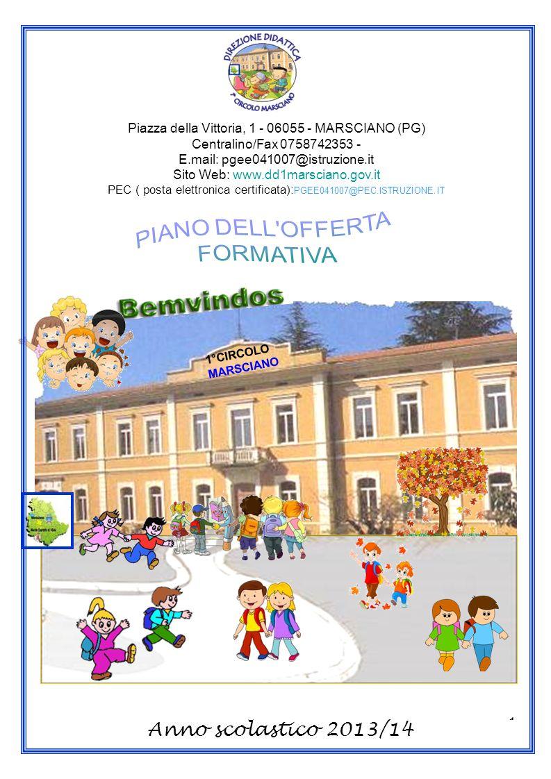 1 Piazza della Vittoria, 1 - 06055 - MARSCIANO (PG) Centralino/Fax 0758742353 - E.mail: pgee041007@istruzione.it Sito Web: www.dd1marsciano.gov.it PEC