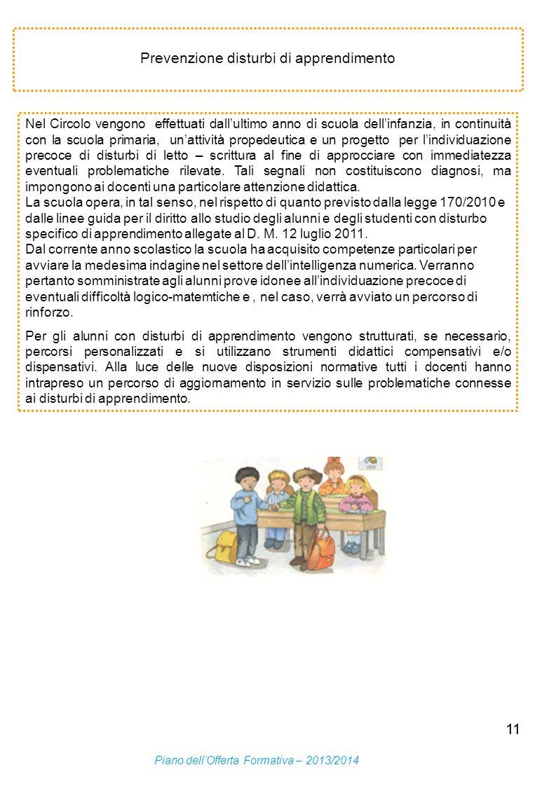 11 Prevenzione disturbi di apprendimento Nel Circolo vengono effettuati dallultimo anno di scuola dellinfanzia, in continuità con la scuola primaria,