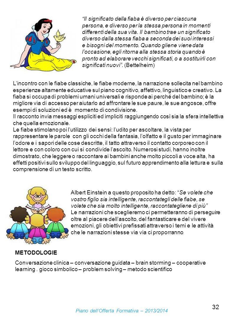 32 Lincontro con le fiabe classiche, le fiabe moderne, la narrazione sollecita nel bambino esperienze altamente educative sul piano cognitivo, affetti