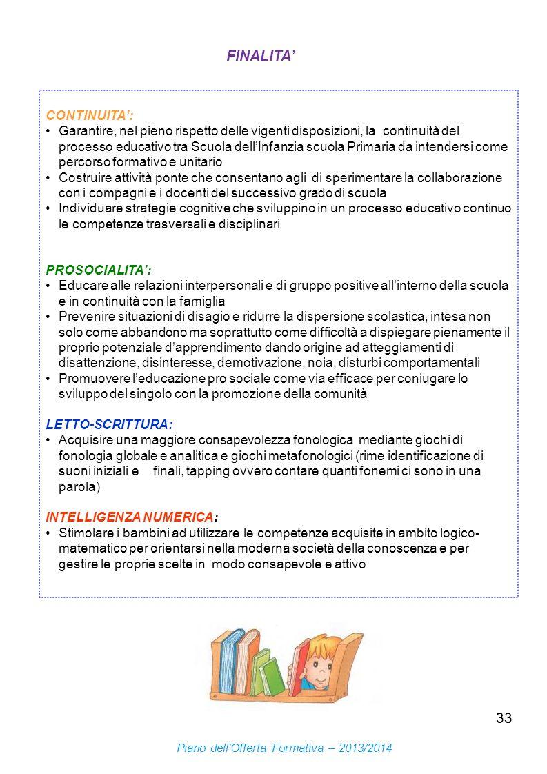 33 CONTINUITA: Garantire, nel pieno rispetto delle vigenti disposizioni, la continuità del processo educativo tra Scuola dellInfanzia scuola Primaria