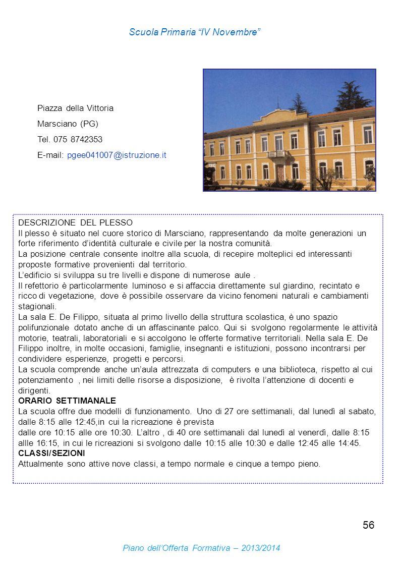 56 Scuola Primaria IV Novembre Piazza della Vittoria Marsciano (PG) Tel. 075 8742353 E-mail: pgee041007@istruzione.it DESCRIZIONE DEL PLESSO Il plesso