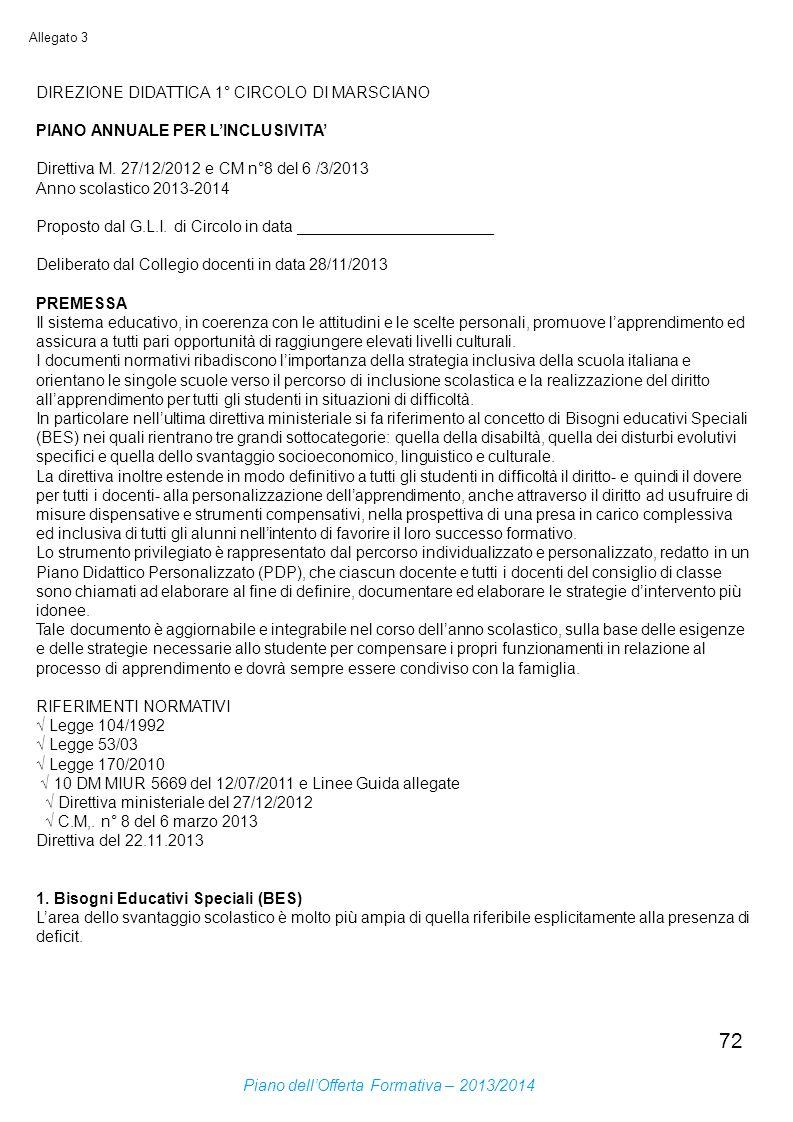 72 Allegato 3 DIREZIONE DIDATTICA 1° CIRCOLO DI MARSCIANO PIANO ANNUALE PER LINCLUSIVITA Direttiva M. 27/12/2012 e CM n°8 del 6 /3/2013 Anno scolastic