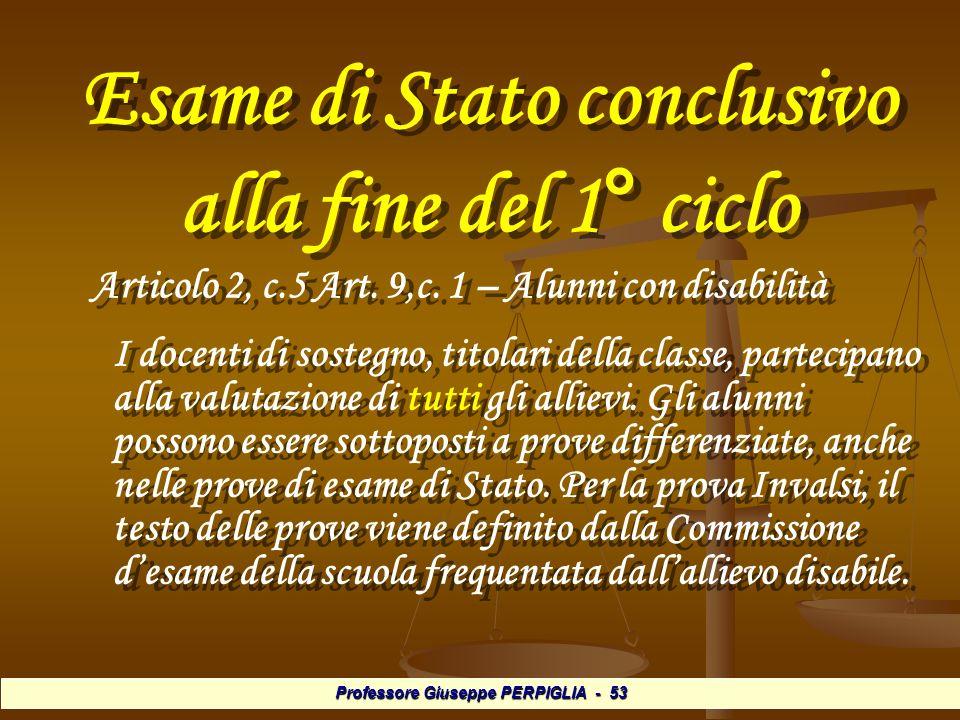 Professore Giuseppe PERPIGLIA - 53 Esame di Stato conclusivo alla fine del 1° ciclo Articolo 2, c.5 Art.
