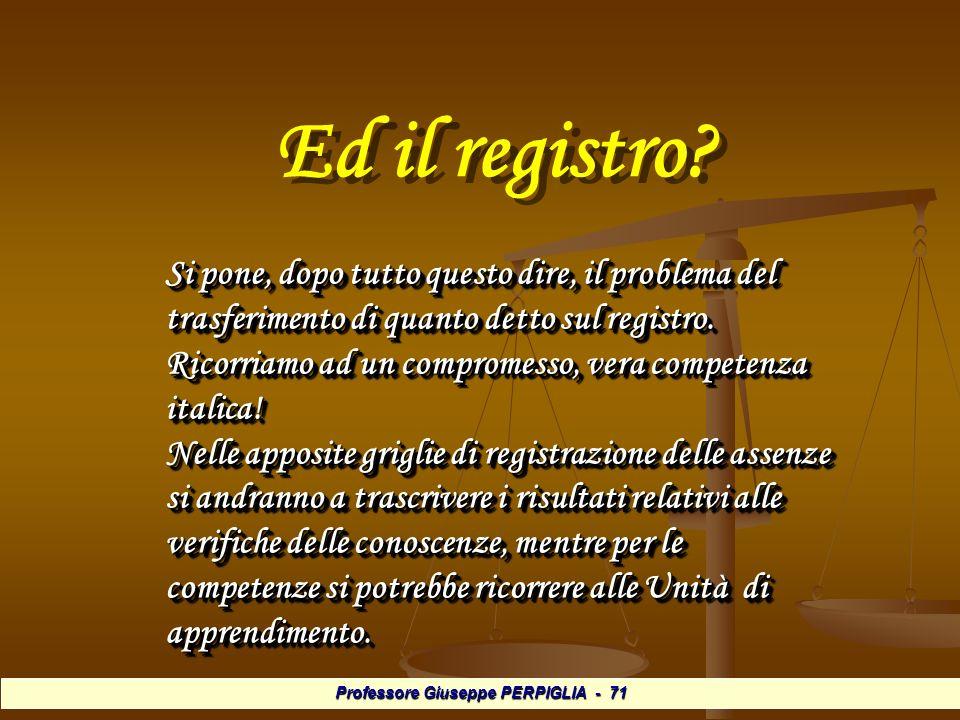 Professore Giuseppe PERPIGLIA - 71 Ed il registro.