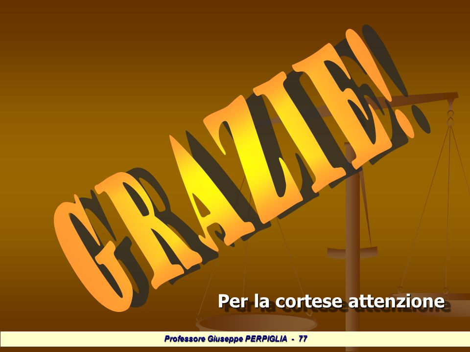 Professore Giuseppe PERPIGLIA - 77 Per la cortese attenzione Per la cortese attenzione
