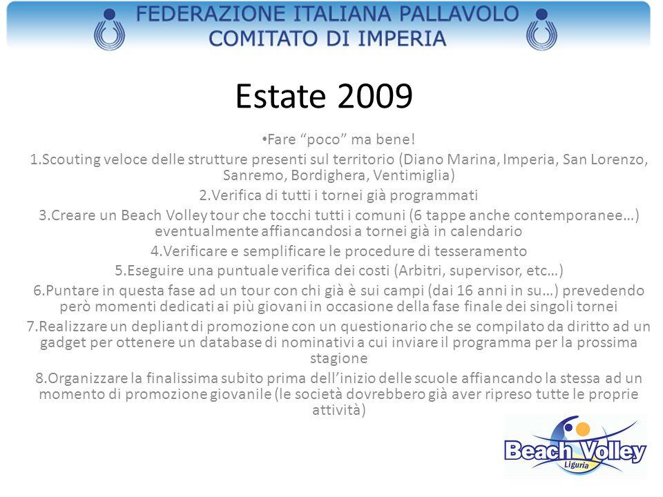 Estate 2009 Fare poco ma bene! 1.Scouting veloce delle strutture presenti sul territorio (Diano Marina, Imperia, San Lorenzo, Sanremo, Bordighera, Ven