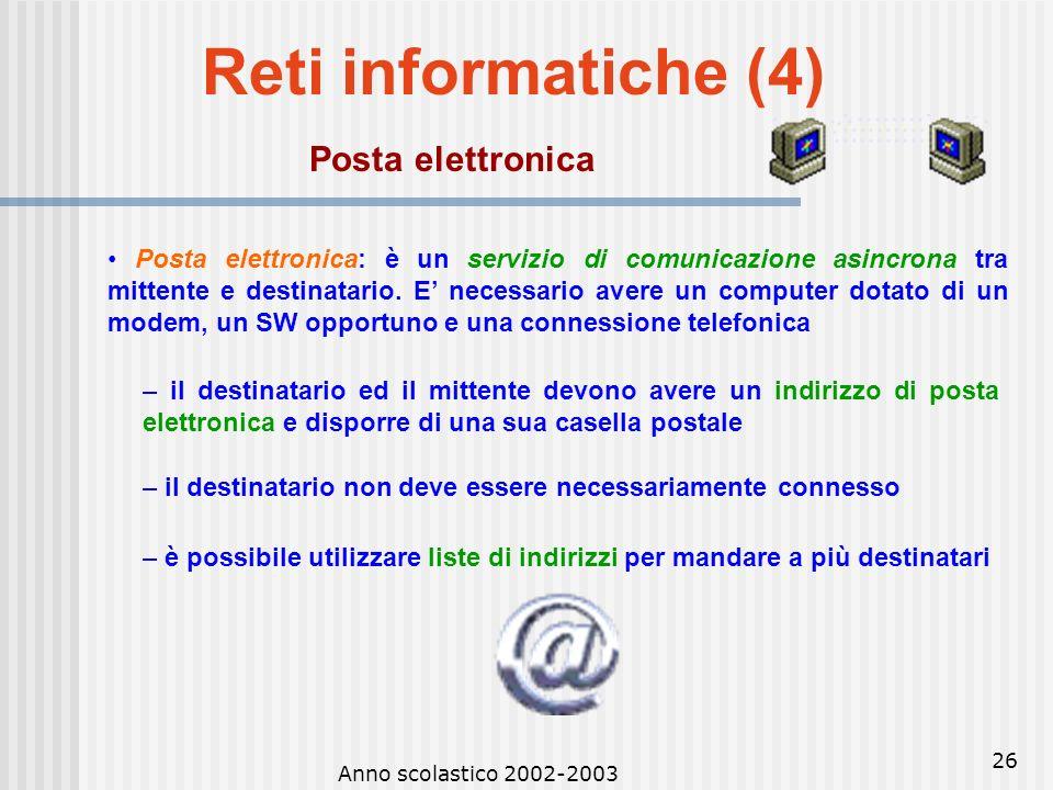 Anno scolastico 2002-2003 25 Reti informatiche (3) La rete telefonica e i computer Fax: sistema che permette la riproduzione a distanza di immagini fi