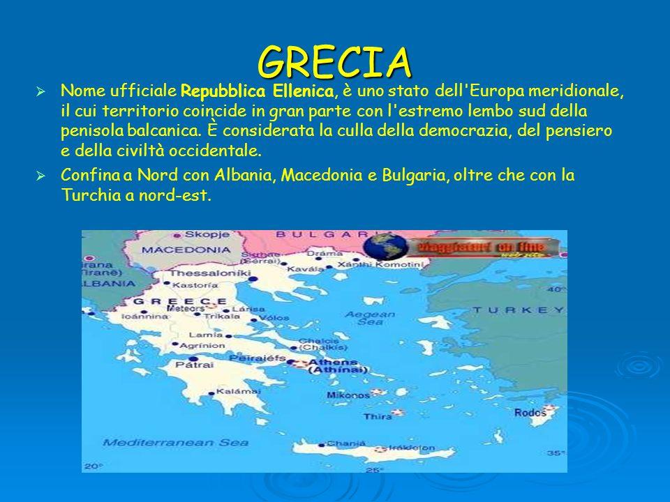 GRECIA Nome ufficiale Repubblica Ellenica, è uno stato dell'Europa meridionale, il cui territorio coincide in gran parte con l'estremo lembo sud della