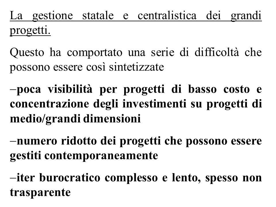La gestione statale e centralistica dei grandi progetti.