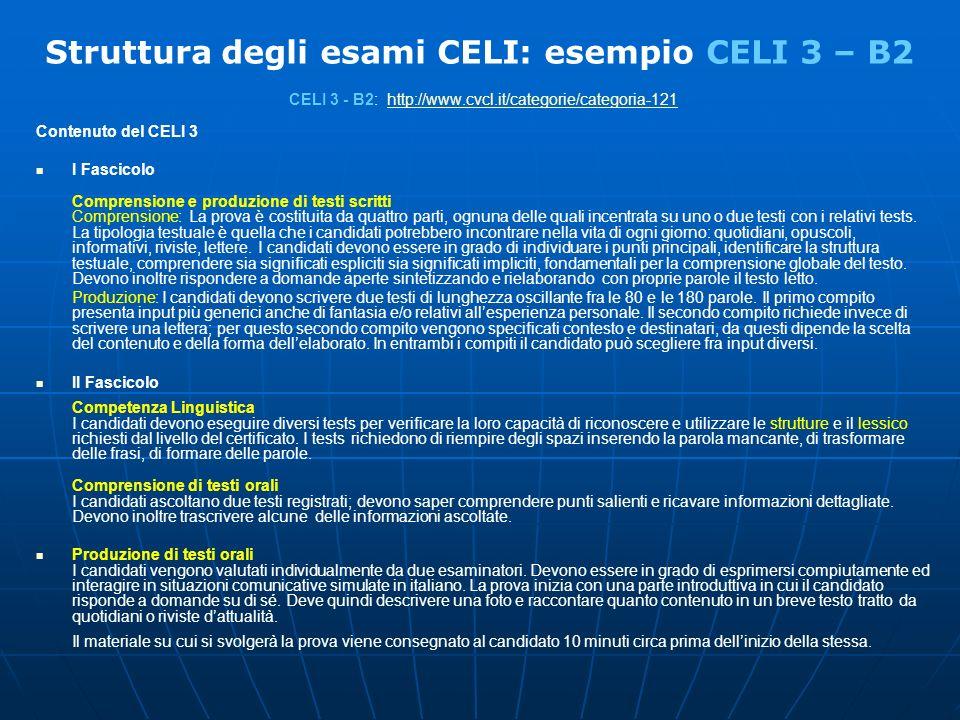 Struttura degli esami CELI: esempio CELI 3 – B2 CELI 3 - B2: http://www.cvcl.it/categorie/categoria-121http://www.cvcl.it/categorie/categoria-121 Cont