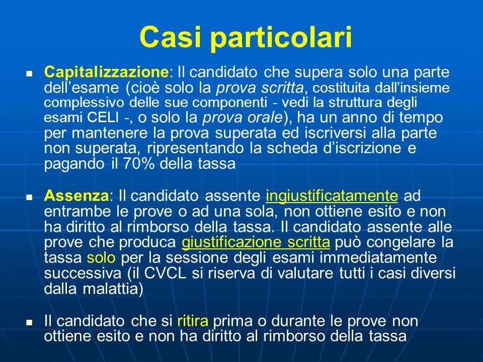 Casi particolari Capitalizzazione: Il candidato che supera solo una parte dellesame (cioè solo la prova scritta, costituita dallinsieme complessivo de
