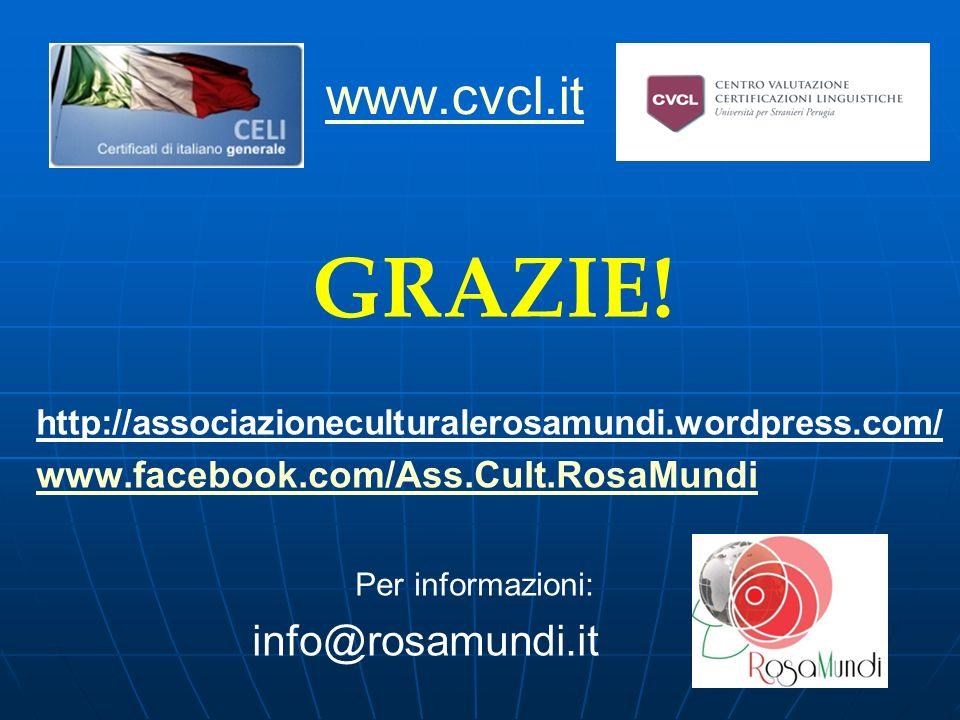 www.cvcl.it GRAZIE! http://associazioneculturalerosamundi.wordpress.com/ www.facebook.com/Ass.Cult.RosaMundi Per informazioni: info@rosamundi.it