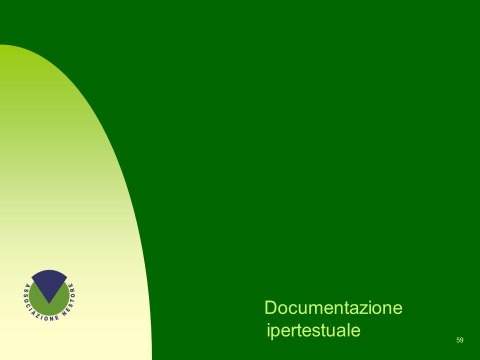 58 TERMINE DELLA PRESENTAZIONE Documento realizzato grazie alla collaborazione di: Angela, Corrado, Fiorella, Mauro, Valeria. Dicembre 2008