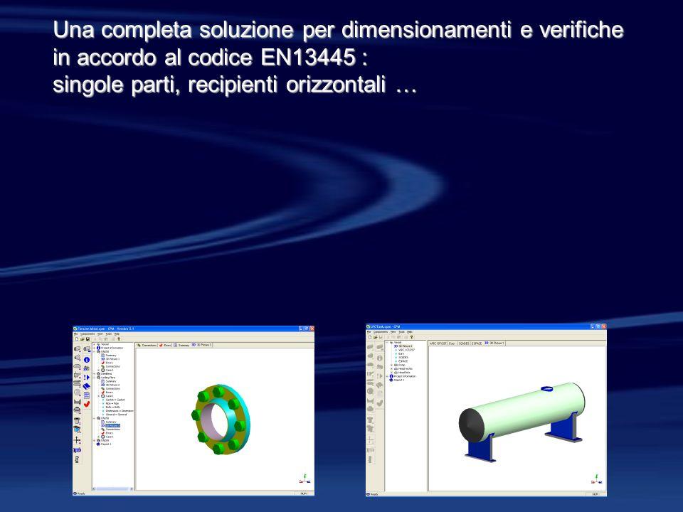 Una completa soluzione per dimensionamenti e verifiche in accordo al codice EN13445 : singole parti, recipienti orizzontali …