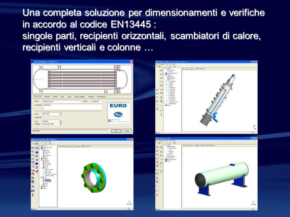 Una completa soluzione per dimensionamenti e verifiche in accordo al codice EN13445 : singole parti, recipienti orizzontali, scambiatori di calore, re