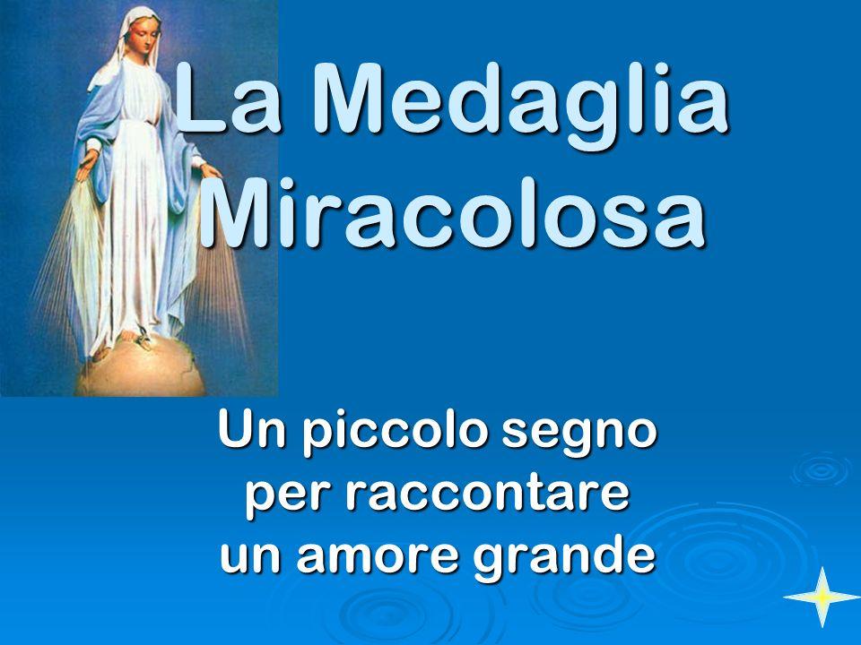 La Medaglia Miracolosa Un piccolo segno per raccontare un amore grande