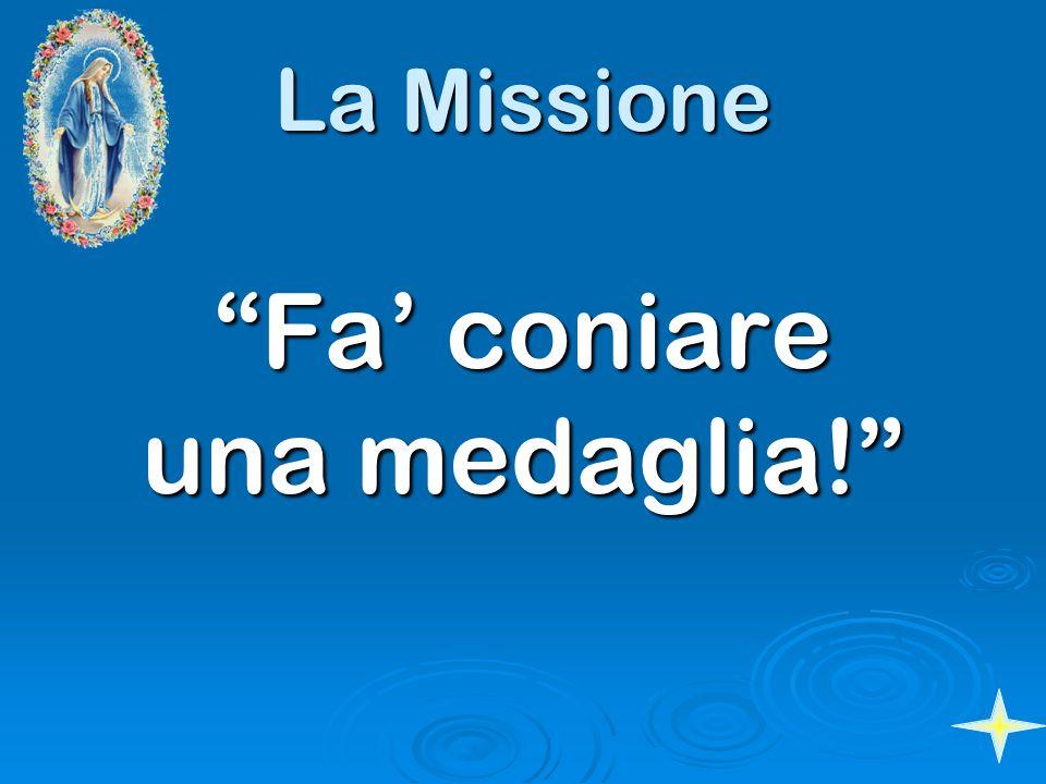 La Missione Fa coniare una medaglia!