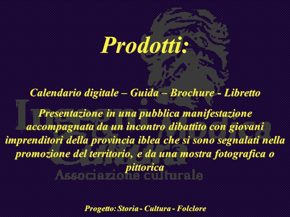 Prodotti: Calendario digitale – Guida – Brochure - Libretto Presentazione in una pubblica manifestazione accompagnata da un incontro dibattito con gio