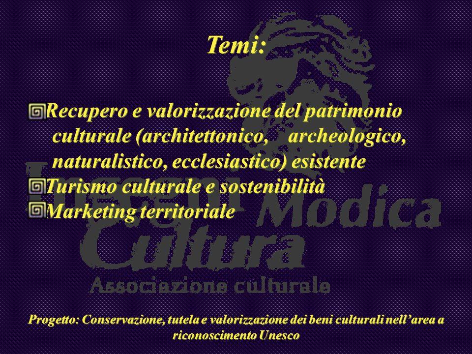 Temi: Recupero e valorizzazione del patrimonio culturale (architettonico, archeologico, naturalistico, ecclesiastico) esistente Turismo culturale e so