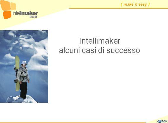 ( make it easy ) Intellimaker alcuni casi di successo