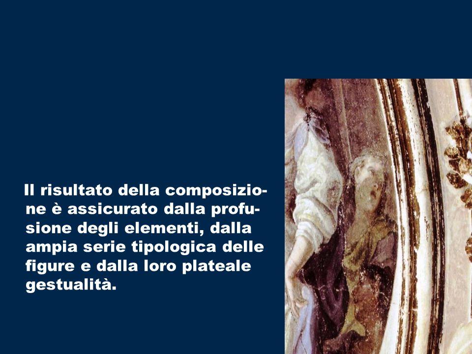 Il risultato della composizio- ne è assicurato dalla profu- sione degli elementi, dalla ampia serie tipologica delle figure e dalla loro plateale gestualità.