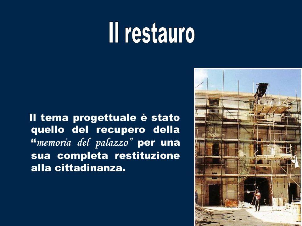 Il tema progettuale è stato quello del recupero della memoria del palazzo per una sua completa restituzione alla cittadinanza.