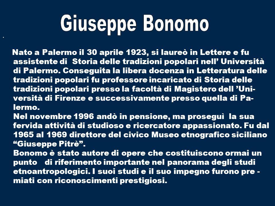 Nato a Palermo il 30 aprile 1923, si laureò in Lettere e fu assistente di Storia delle tradizioni popolari nell Università di Palermo. Conseguita la l