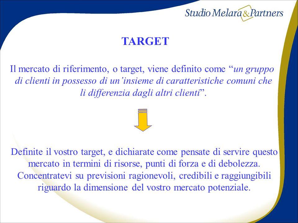 TARGET Il mercato di riferimento, o target, viene definito come un gruppo di clienti in possesso di uninsieme di caratteristiche comuni che li differe