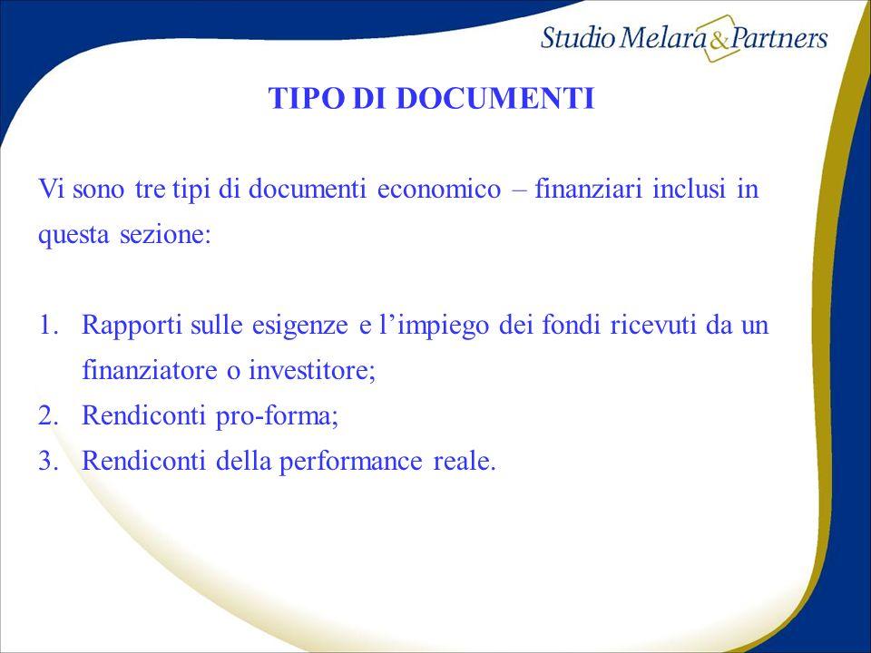 TIPO DI DOCUMENTI Vi sono tre tipi di documenti economico – finanziari inclusi in questa sezione: 1.Rapporti sulle esigenze e limpiego dei fondi ricev