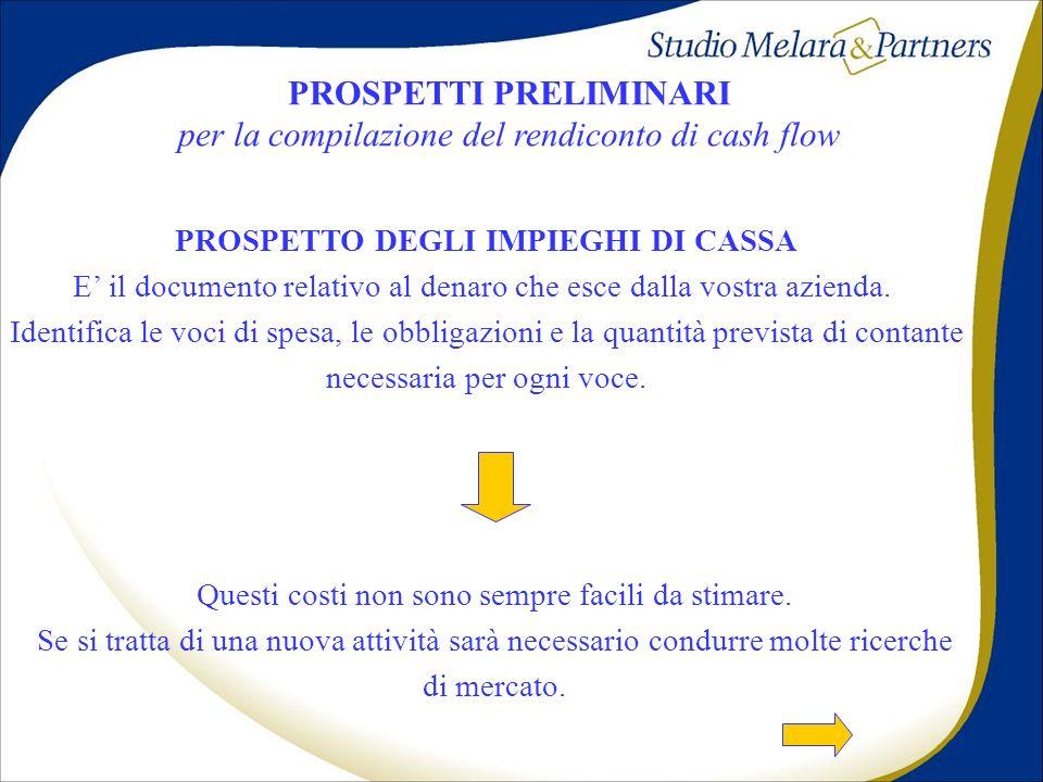 PROSPETTI PRELIMINARI per la compilazione del rendiconto di cash flow PROSPETTO DEGLI IMPIEGHI DI CASSA E il documento relativo al denaro che esce dal
