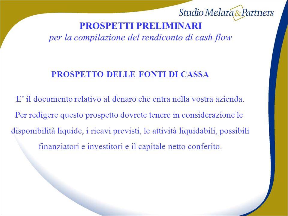 PROSPETTI PRELIMINARI per la compilazione del rendiconto di cash flow PROSPETTO DELLE FONTI DI CASSA E il documento relativo al denaro che entra nella