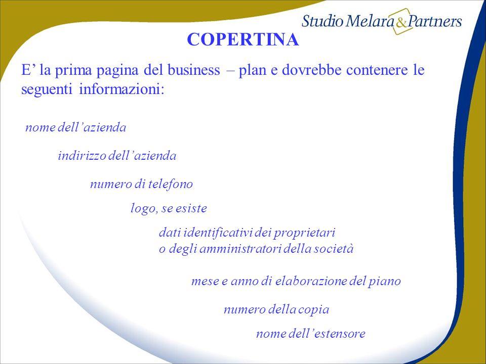 COPERTINA E la prima pagina del business – plan e dovrebbe contenere le seguenti informazioni: nome dellazienda indirizzo dellazienda numero di telefo