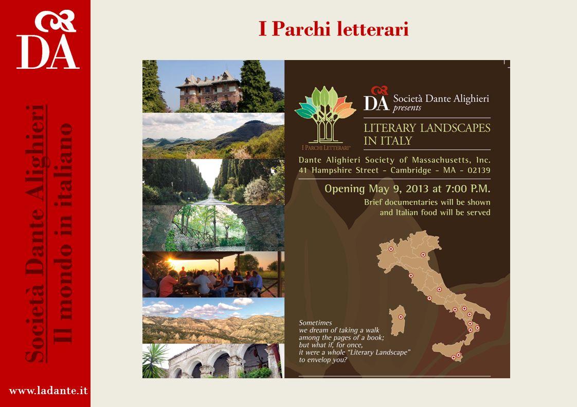 www.ladante.it Società Dante Alighieri Il mondo in italiano I Parchi letterari Incontri letterari, artistici, enogastronomici in Palazzo Firenze (nove