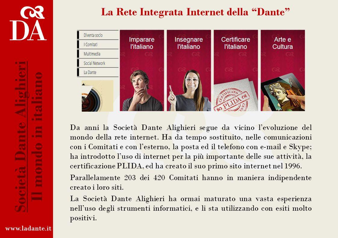 La Dante in rete Negli ultimi anni la Dante ha iniziato unimportante opera di aggiornamento tecnologico, con lobiettivo di mettere a disposizione degl