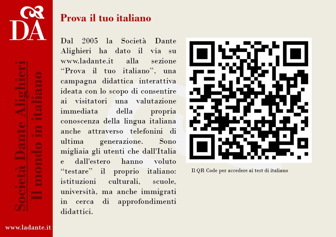 www.ladante.it Società Dante Alighieri Il mondo in italiano Dalla cantante Giorgia al Premio Nobel Dario Fo, dal calciatore Javier Zanetti al Sindaco