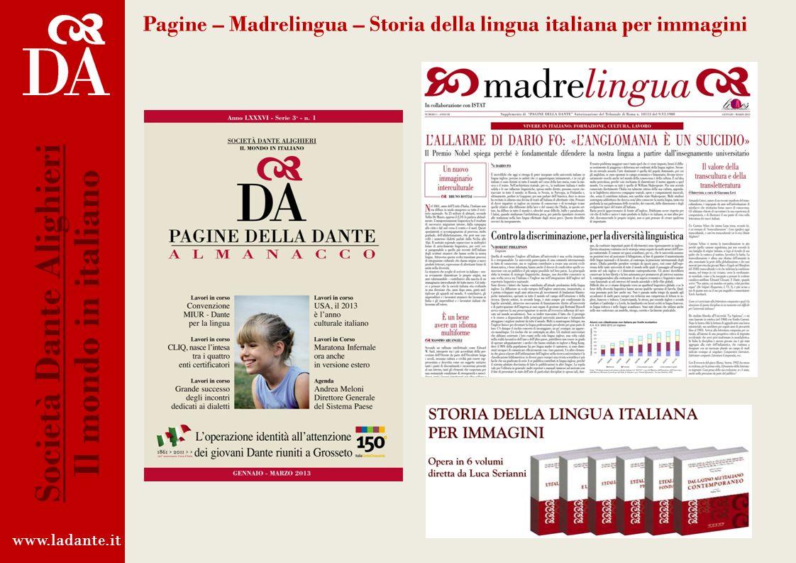 www.ladante.it Società Dante Alighieri Il mondo in italiano Fonte: Segreteria Istituti Europei e volume Sulla punta della Lingua (Società Dante Alighi
