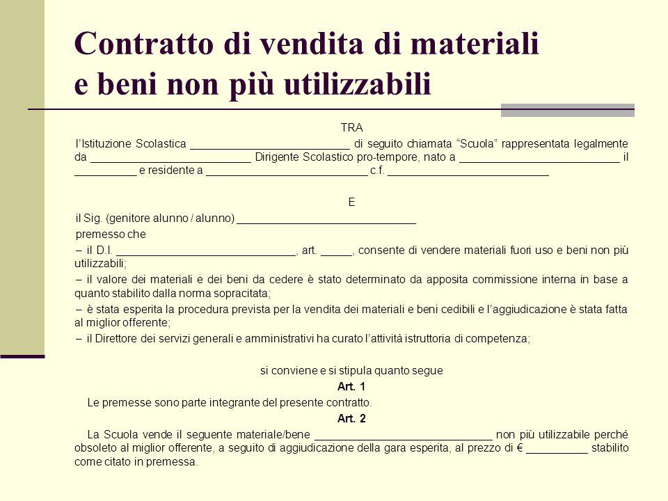 Contratto di vendita di materiali e beni non più utilizzabili TRA lIstituzione Scolastica __________________________ di seguito chiamata Scuola rappre