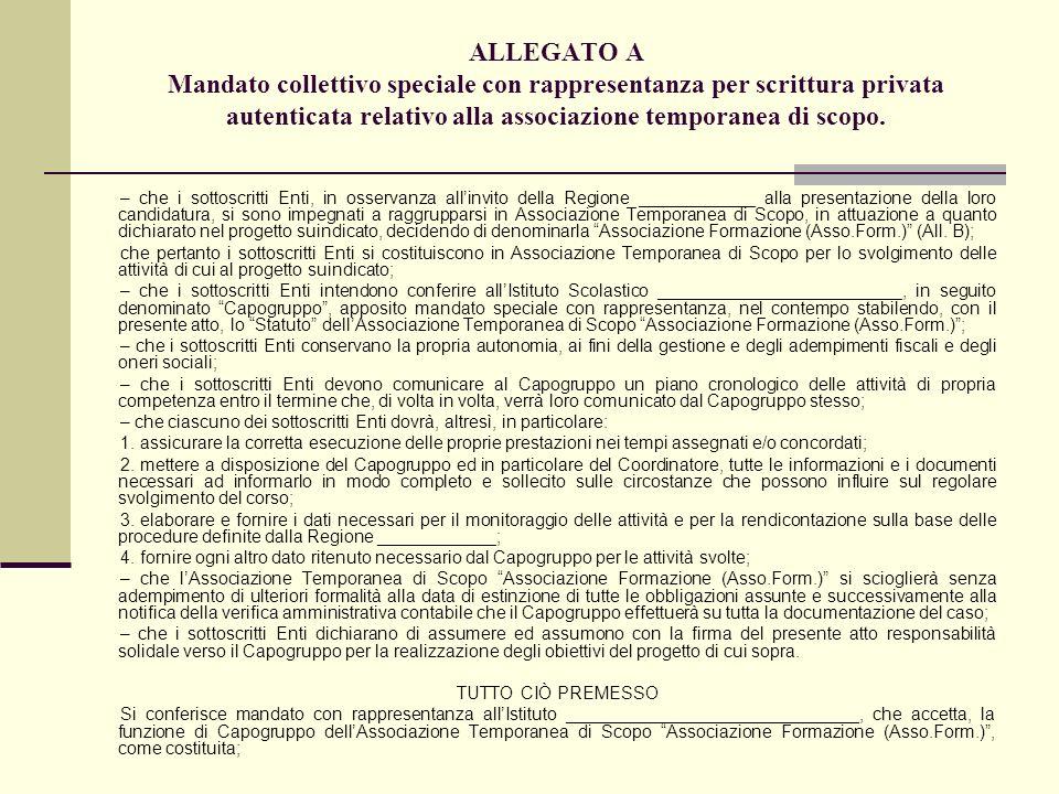 ALLEGATO A Mandato collettivo speciale con rappresentanza per scrittura privata autenticata relativo alla associazione temporanea di scopo. – che i so