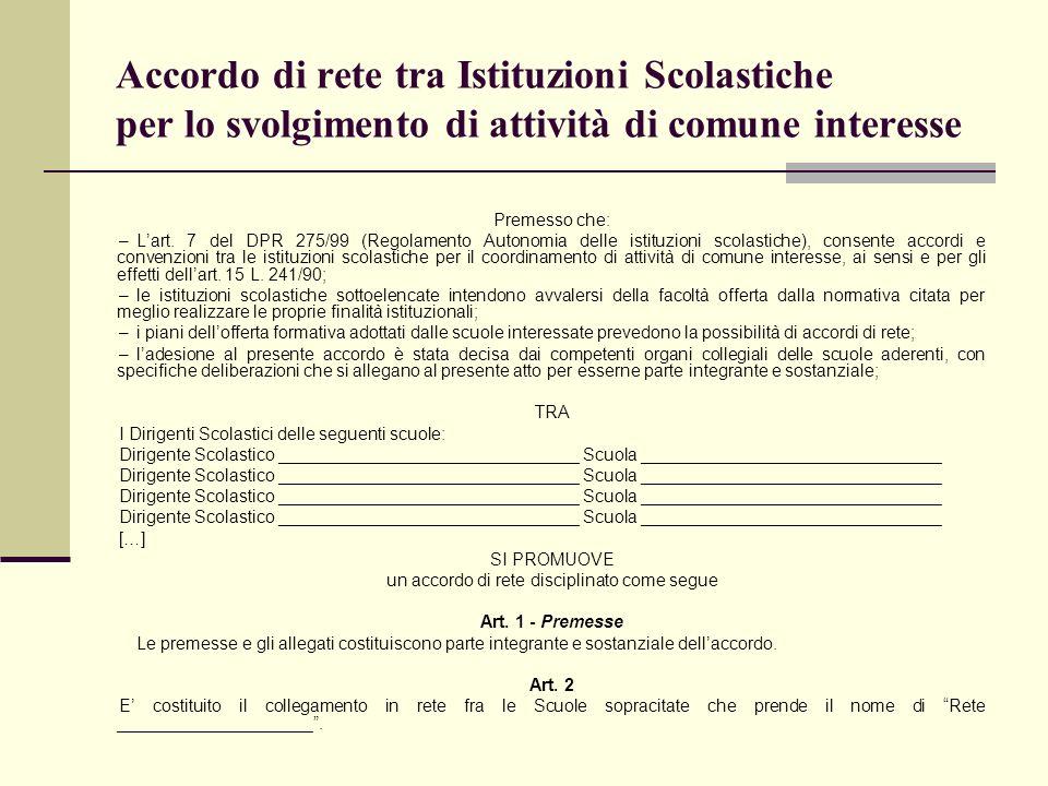 Accordo di rete tra Istituzioni Scolastiche per lo svolgimento di attività di comune interesse Premesso che: –Lart. 7 del DPR 275/99 (Regolamento Auto