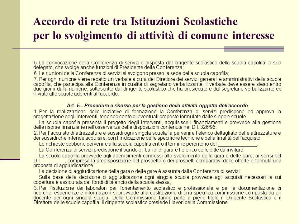 Accordo di rete tra Istituzioni Scolastiche per lo svolgimento di attività di comune interesse 5.La convocazione della Conferenza di servizi è dispost