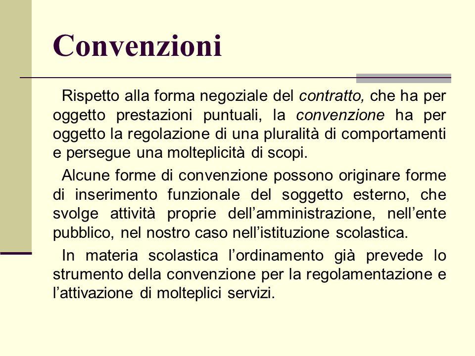 Convenzioni Rispetto alla forma negoziale del contratto, che ha per oggetto prestazioni puntuali, la convenzione ha per oggetto la regolazione di una